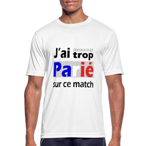 J'ai trop parié sur ce match - T-shirt respirant Homme