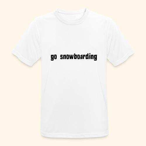 go snowboarding t-shirt geschenk idee - Männer T-Shirt atmungsaktiv