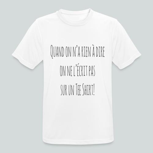 Quand on n'a rien à dire ....N - T-shirt respirant Homme