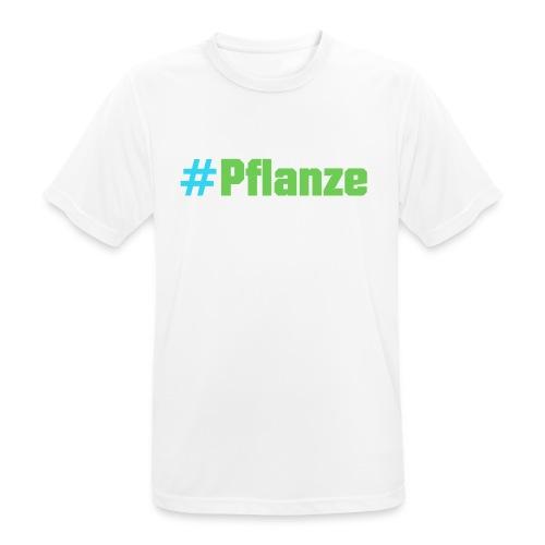 #Pflanze - Männer T-Shirt atmungsaktiv