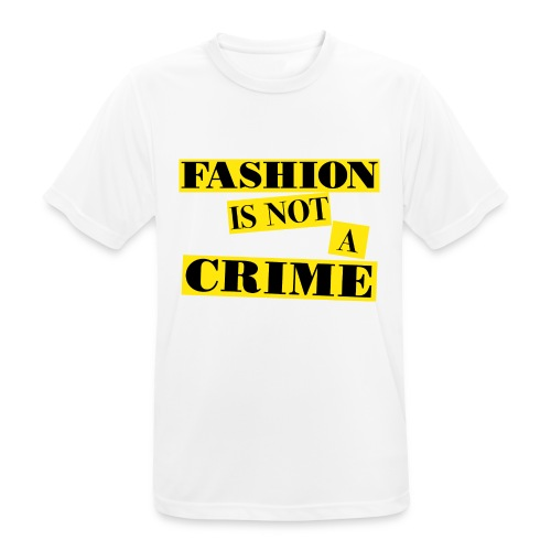 FASHION IS NOT A CRIME - Men's Breathable T-Shirt