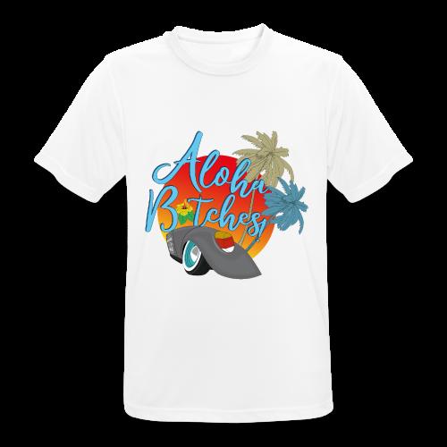 Aloha B*tches - Männer T-Shirt atmungsaktiv