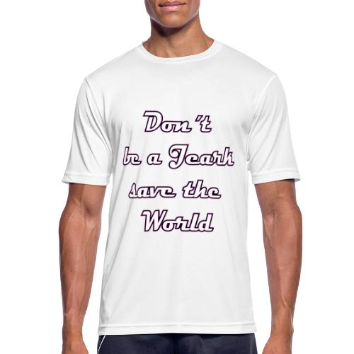 Save the World Jeark - Männer T-Shirt atmungsaktiv