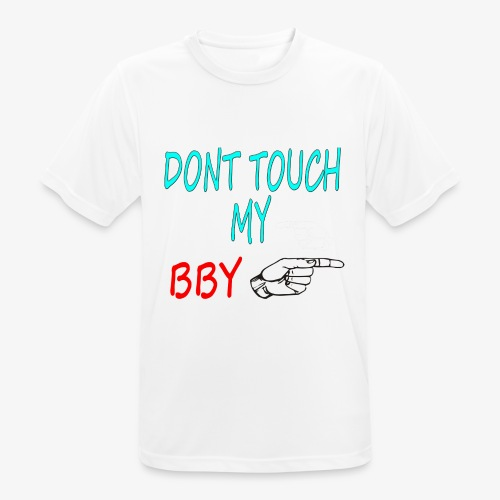 DONT TOUCH MY BBY - Camiseta hombre transpirable