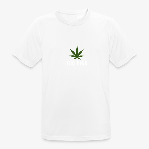 too high design - Mannen T-shirt ademend actief