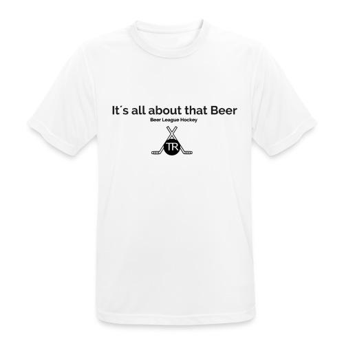 Its all about that beer - Männer T-Shirt atmungsaktiv