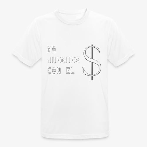 NO JUEGUES CON EL DINERO - Camiseta hombre transpirable