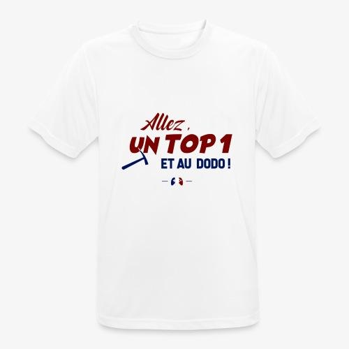 Allez, un TOP 1 et au dodo ! - T-shirt respirant Homme