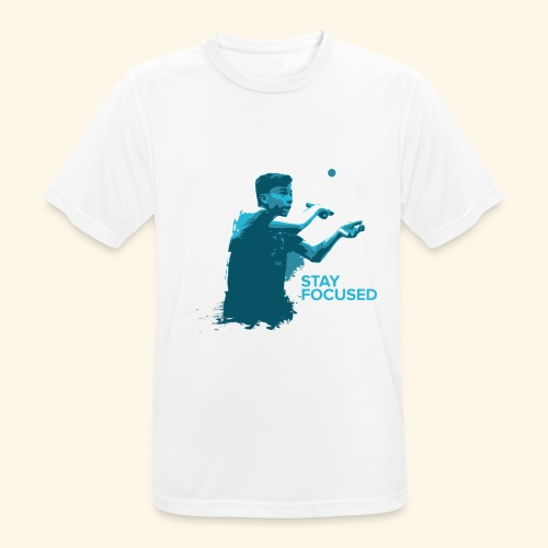 Stay Focused and enjoy the game ping pong - Männer T-Shirt atmungsaktiv