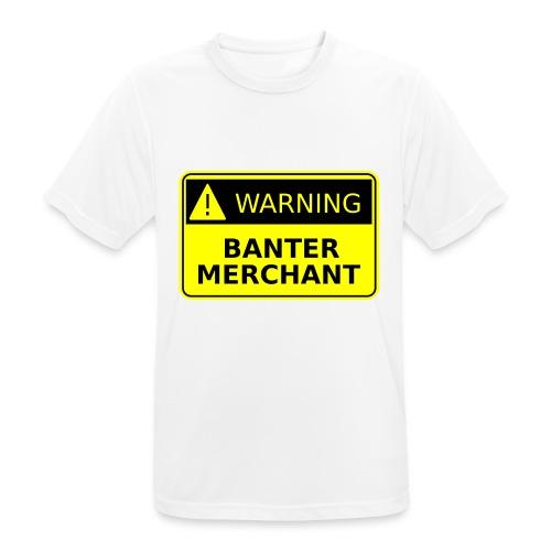 Warning Banter Merchant - Men's Breathable T-Shirt