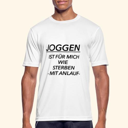 Joggen ist für mich wie Sterben mit Anlauf - Männer T-Shirt atmungsaktiv
