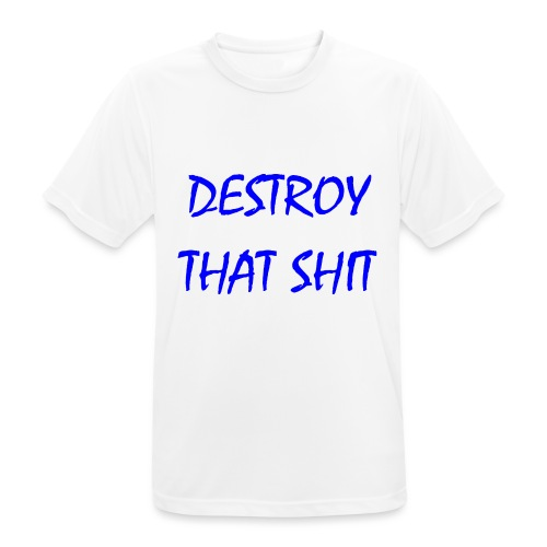 DestroyThatSh ** _ blue - Men's Breathable T-Shirt