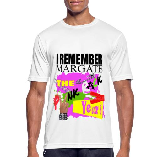I REMEMBER MARGATE - THE PUNK ROCK YEARS 1970's - Men's Breathable T-Shirt