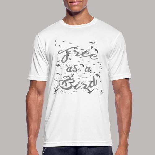 free as a bird | free as a bird - Men's Breathable T-Shirt