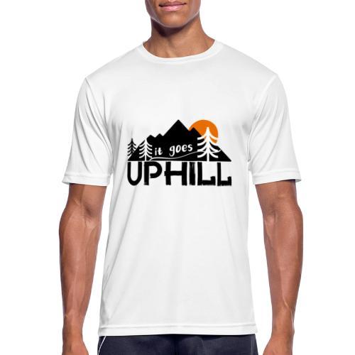 it goes uphill Mountain Outdoor Trekking Wandern - Männer T-Shirt atmungsaktiv