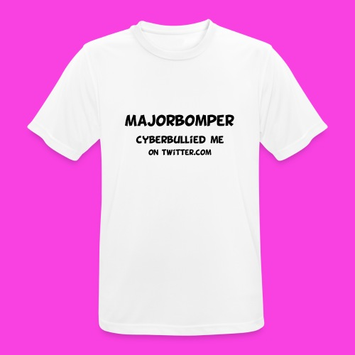 Majorbomper Cyberbullied Me On Twitter.com - Men's Breathable T-Shirt