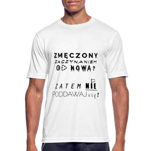 ZMĘCZONY JUŻ ? - Koszulka męska oddychająca