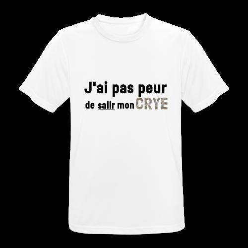J'ai pas peur de salir mon Crye - T-shirt respirant Homme
