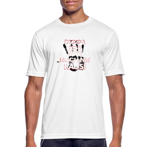 Digga ich war noch nie Raus, DBC - Männer T-Shirt atmungsaktiv
