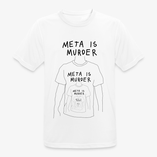 meta is murder - Men's Breathable T-Shirt