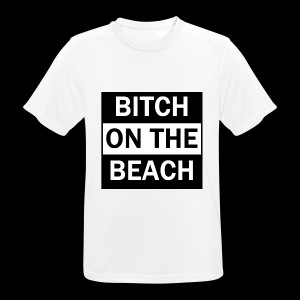 Bitch on the beach - Männer T-Shirt atmungsaktiv