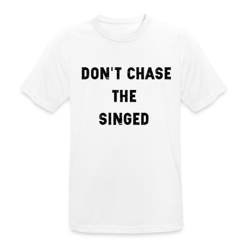 Don't chase the singed - T-shirt respirant Homme