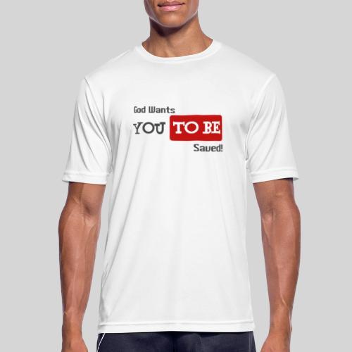 God wants you to be saved Johannes 3,16 - Männer T-Shirt atmungsaktiv