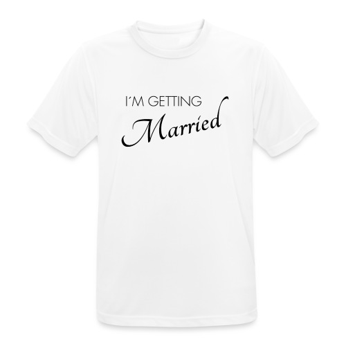 im getting married - Männer T-Shirt atmungsaktiv