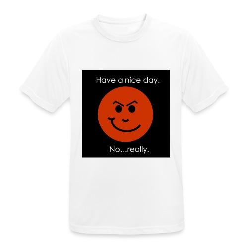 Have a nice day - Herre T-shirt svedtransporterende
