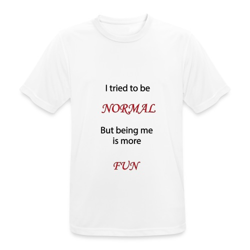 i tried to be normal but being me is more fun - mannen T-shirt ademend