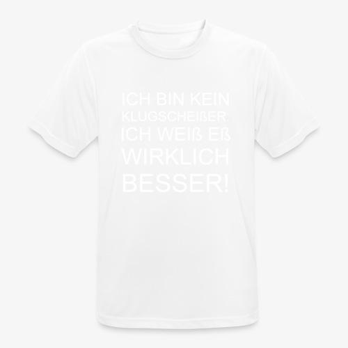 ICH BIN KEIN KLUGSCHEIßER - Männer T-Shirt atmungsaktiv