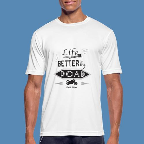 Moto - Life is better on the road - T-shirt respirant Homme