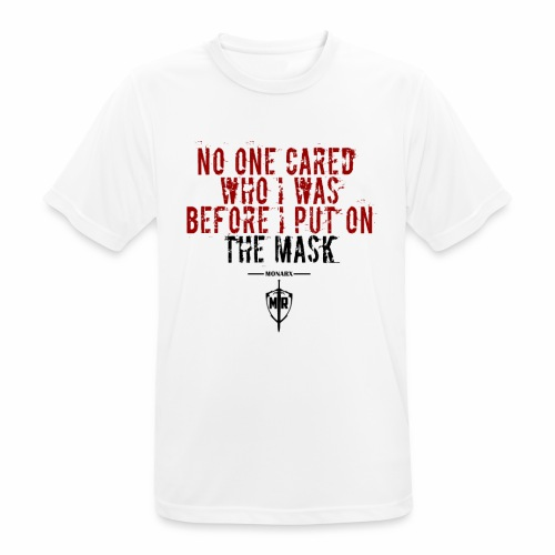 No One Cared Who I Was Before I Put On The Mask - Andningsaktiv T-shirt herr