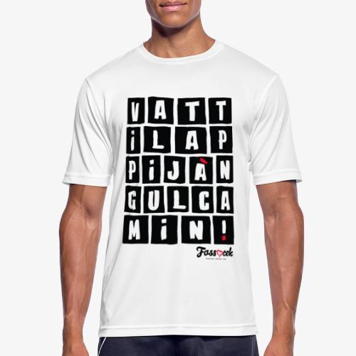 Vattila Ppijà Ngul Camin! - Maglietta da uomo traspirante
