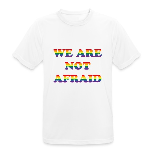 We are not afraid - Men's Breathable T-Shirt