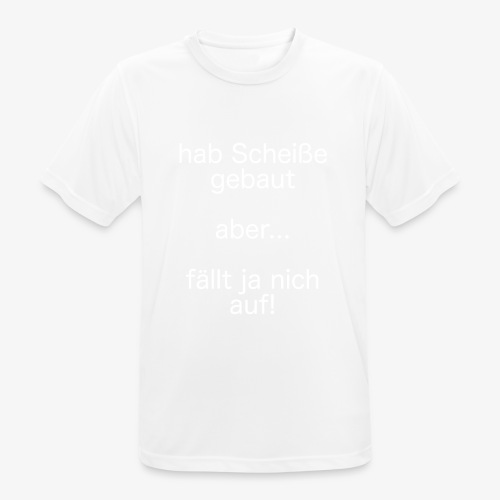 fällt ja nich auf! - weiß - Männer T-Shirt atmungsaktiv
