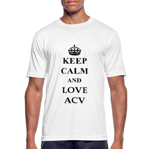 Keep Calm and Love ACV - Männer T-Shirt atmungsaktiv
