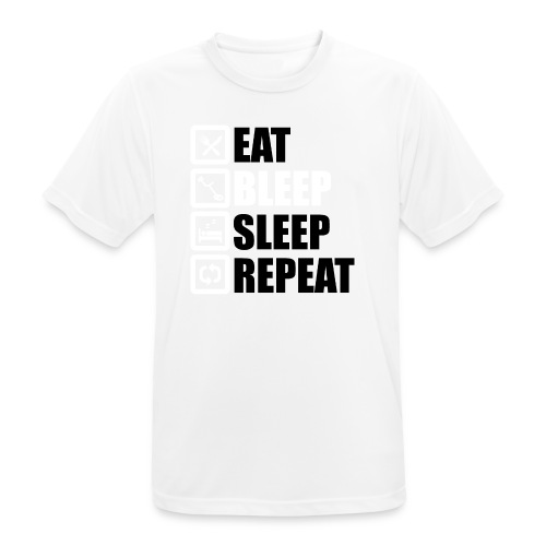 EAT BLEEP SLEEP REPEAT - Men's Breathable T-Shirt