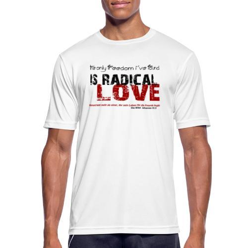 Radikale Liebe black - Männer T-Shirt atmungsaktiv
