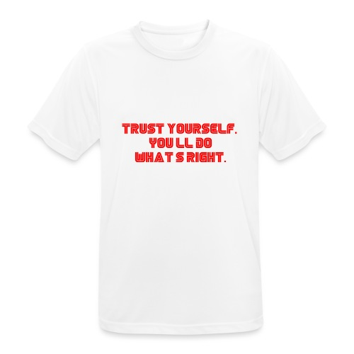 Trust yourself. You'll do what's right. #mrrobot - Men's Breathable T-Shirt