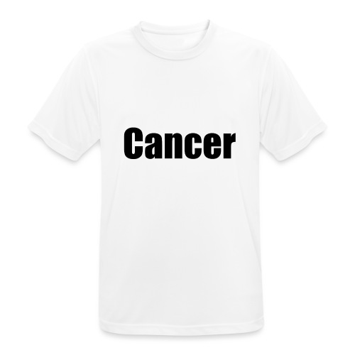 Cancer. - Men's Breathable T-Shirt
