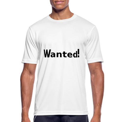 Wanted. schwarz - Männer T-Shirt atmungsaktiv
