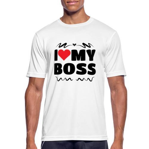 I love my Boss - Men's Breathable T-Shirt