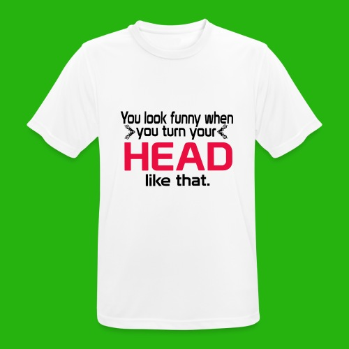 You look funny shirt - Men's Breathable T-Shirt