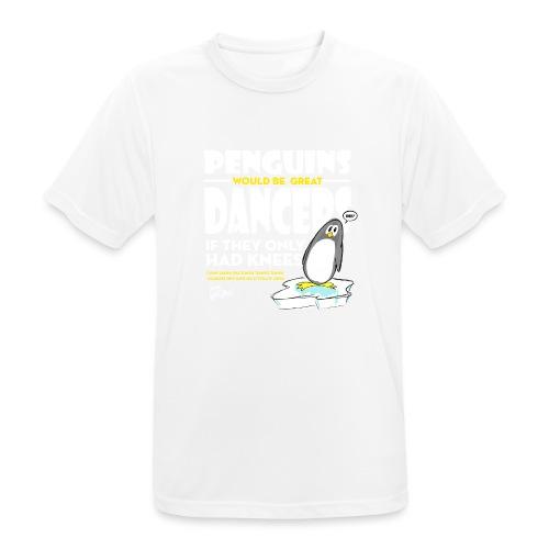 Penguins would be great dancers - Andningsaktiv T-shirt herr