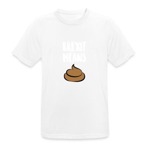 Brexit Means B******T - Men's Breathable T-Shirt