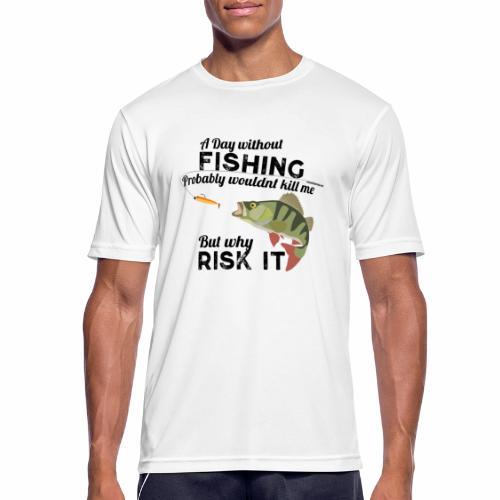 A Day without Fishing Angeln Fishyworm Bass Barsch - Männer T-Shirt atmungsaktiv