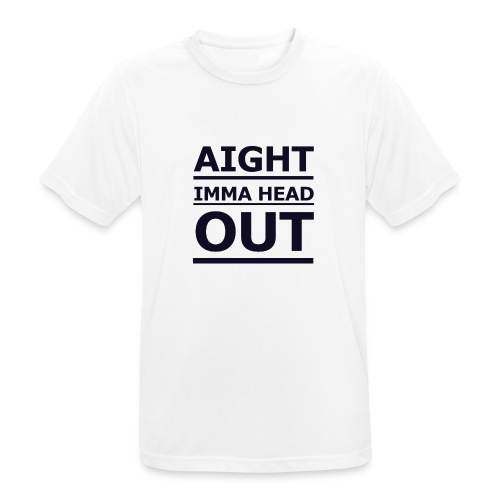 Aight Imma Head Out - Men's Breathable T-Shirt