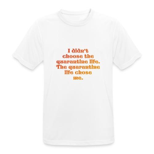 QUARANTINE LIFE - Männer T-Shirt atmungsaktiv