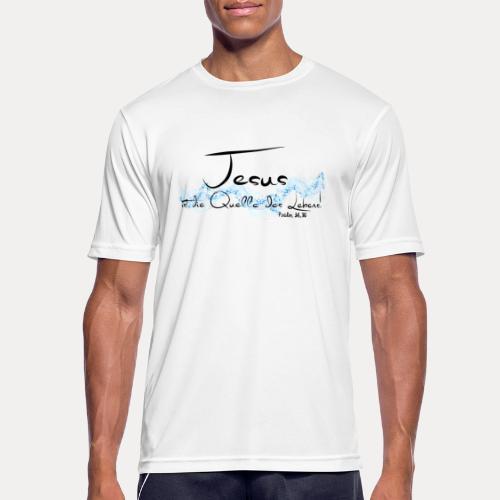 Jesus ist die Quelle des Lebens - Männer T-Shirt atmungsaktiv